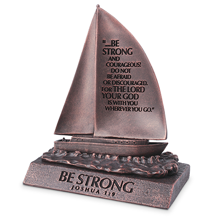 Be Strong and Courageous Sailboat Sculpture