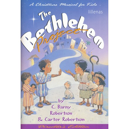 "4195690: The Bethlehem Project: A Christmas Musical for Kids  Director""s Edition"